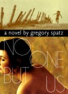 No One But Us - Gregory Spatz