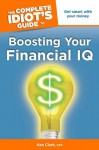 The Complete Idiot's Guide to Boosting Your Financial IQ - Ken Clark