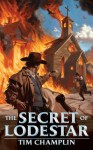The Secret of Lodestar - Tim Champlin