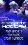 A Galactic Holiday - Anna Hackett, Stacy Gail, Sasha Summers, Angela James