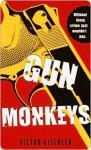 Gun Monkeys Gun Monkeys Gun Monkeys - Victor Gischler