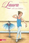 Laura will zum Ballett - Dagmar Hoßfeld