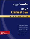 Kaplan PMBR FINALS: Criminal Law: Core Concepts and Key Questions - Kaplan Inc., Kaplan Inc., Steven Palmer