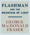 Flashman and the Mountain of Light (Audio) - George MacDonald Fraser, David Case