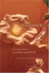 Radiance: A Spiritual Memoir of Evelyn Underhill - Evelyn Underhill, Bernard Bangley