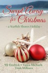 Swept Away for Christmas, a Starfish Shores Holiday - Trish Milburn, Tanya Michaels, M.J. Fredrick
