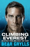 Climbing Everest: An extract from the bestselling Mud, Sweat and Tears - Bear Grylls