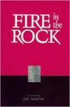 Fire In The Rock: A Novel - Joe Martin