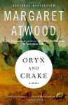 Oryx and Crake: The Maddaddam Trilogy, Book 1 - Margaret Atwood