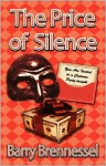 The Price of Silence - Barry Brennessel