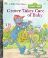 Grover Takes Care Of Baby (Friendly Books) - Emily Thompson