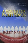 A Mouth for Picket Fences - Barry Napier