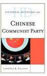 Historical Dictionary of the Chinese Communist Party - Lawrence Sullivan