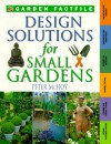 Design Solutions For Small Gardens - Peter McHoy