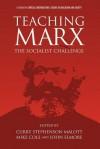 Teaching Marx: The Socialist Challenge (Hc) - Curry Stephenson Malott, Mike Cole, John M. Elmore