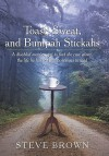 Toast, Sweat, and Bumpah Stickahs: A Disabled Man's Quest to Find the Cure Alone, the Life He Has Led and Continues to Lead - Steve Brown