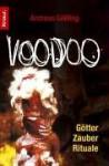 Voodoo. Götter - Zauber - Rituale - Andreas Gößling