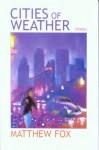 Cities of Weather - Matthew Fox