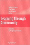 Learning Through Community: Exploring Participatory Practices - Kathryn Church, Nina Bascia, Eric Shragge