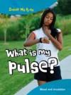 What Is My Pulse? - Carol Ballard