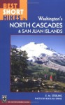 Best Short Hikes in Washington's North Cascades and San Juan Islands - E. M. Sterling, Bob Spring, Ira Spring