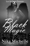 Black Magic: Book 3 of the Black Butterfly Series (Volume 3) - Nika Michelle