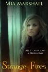 Strange Fires - Mia Marshall
