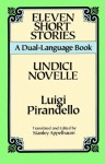 Eleven Short Stories: A Dual-Language Book (Dover Dual Language Italian) - Luigi Pirandello, Stanley Appelbaum
