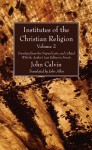 Institutes of the Christian Religion Vol. 2: Translated from the Original Latin, and Collated with the Author's Last Edition in French - John Calvin, John Allen