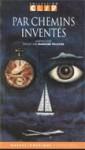 Par Chemins Inventés : Anthologie dirigée par Francine Pelletier - Francine Pelletier, Joël Champetier, Carmen Marois, Yves Meynard, Daniel Sernine