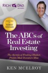 The ABCs of Real Estate Investing: The Secrets of Finding Hidden Profits Most Investors Miss (Rich Dad Advisors) - Ken McElroy