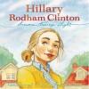 Hillary Rodham Clinton: Dreams Taking Flight - Kathleen Krull, Amy June Bates