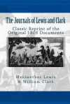 The Journals of Lewis and Clark: (Classic Reprint of the Original 1806 Documents) - Meriwether Lewis, William Clark