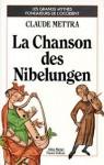 La Chanson Des Nibelungen - Claude Mettra