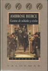 Cuentos De Soldados Y Civiles - Ambrose Bierce
