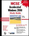 MCSE: Accelerated Windows 2000 Study Guide Exam 70-240 [With CDROM] - Michael Chacon, Lisa Donald, Anil Desai