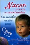 Nacer/born: Una Mision, Otra Oportunidad/one Mission, Another Opportunity - Neroli Duffy, Elizabeth Clare Prophet