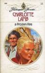 A Frozen Fire (Harlequin Presents, #380) - Charlotte Lamb