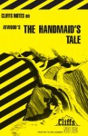Cliffs Notes on Atwood's The Handmaid's Tale - Mary Ellen Snodgrass