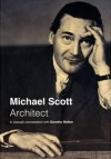 Michael Scott, Architect: In (Casual) Conversation with Dorothy Walker - Michael Scott