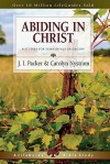 Abiding in Christ: 8 Studies for Individuals or Groups - J.I. Packer, Carolyn Nystrom