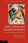 Exits, Voices and Social Investment: Citizens Reaction to Public Services - Keith M. Dowding, Peter John