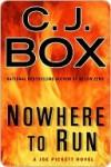 Nowhere To Run (Joe Pickett, #10) - C.J. Box