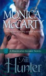The Hunter: A Highland Guard Novel - Monica McCarty