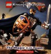 LEGO Knights' Kingdom: The Magic of the Tower - Michael Anthony Steele