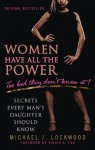 Women Have All The Power...Too Bad They Don't Know It: Secrets Every Man's Daughter Should Know - Michael J. Lockwood