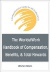 The Worldatwork Handbook of Compensation, Benefits & Total Rewards: A Comprehensive Guide for HR Professionals - Worldatwork, Lastworldatwork