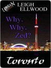 Why, Why, Zed? - Leigh Ellwood