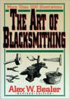 The Art of Blacksmithing - Alex W. Bealer