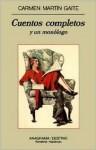 Cuentos Completos y Un Monologo - Carmen Martín Gaite
